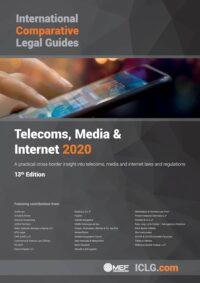 International Comparative Legal Guide to: Telecoms, Media & Internet 2020