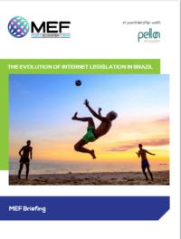 MEF Briefing: The Evolution of Internet Legislation in Brazil