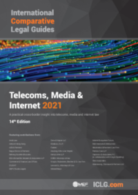 ICLG: Telecoms, Media and Internet Laws and Regulations 2021