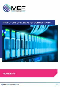 MEF Whitepaper: The Future Of Global IoT Connectivity
