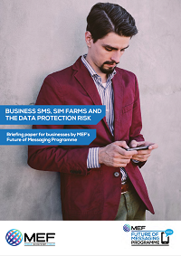 MEF Whitepaper:  Business SMS, SIM Farms and the Data Protection Risk