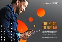 Upstream: The road to digital